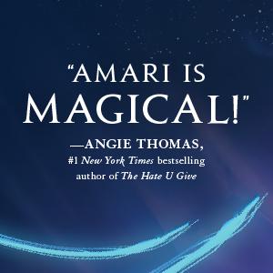 amari, magic, angie thomas, hate u give