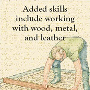 Added skills include working with wood, metal and leather