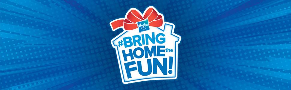 bring home the fun