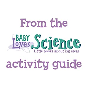 From the Baby Loves Science Activity Guide