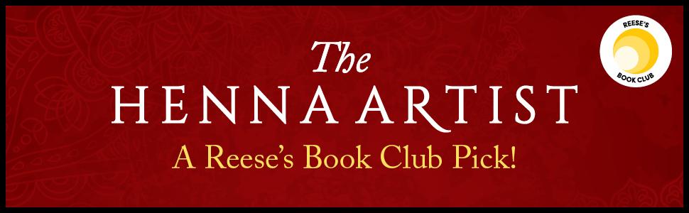 The Henna Artist. A Reese's Book Club Pick!