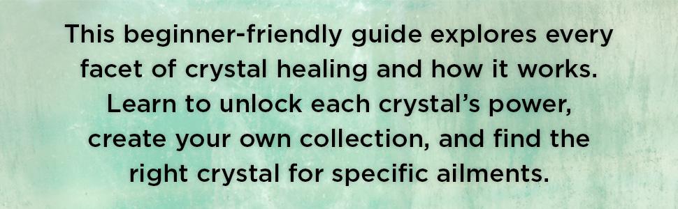 crystals, crystal healing, crystals and healing stones, healing crystals, crystal bible