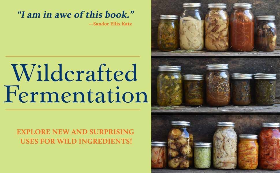 natural foodies, foragers, herbalists, chefs, fermentation, field-to-kitchen, flavored cuisine