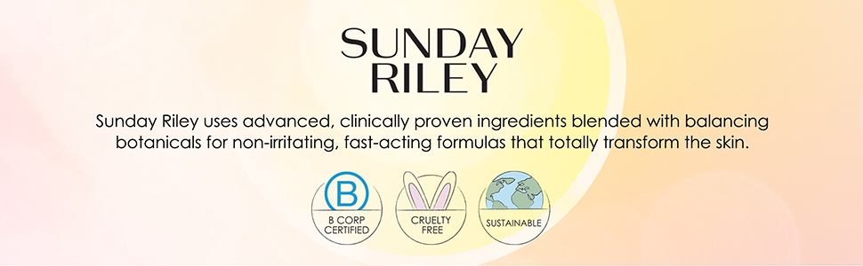 Sunday Riley uses advanced, clinically proven ingredients blended with balancing botanicals.