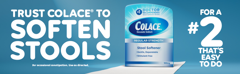 Trust Colace to Soften Stools