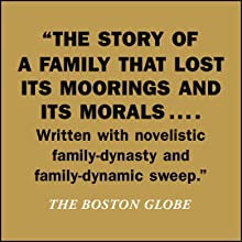 the story of a family that lost its moorings and its morals