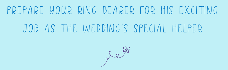 Prepare your ring bearer for his exciting job as the wedding's special helper