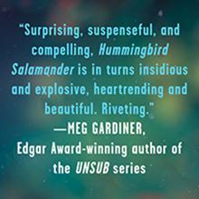 Hummingbird Salamander Jeff VanderMeer Meg Gardiner quote