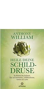 Anthony William Heile deine Schilddrüse