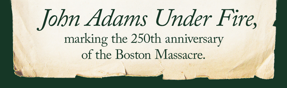 dan abrams john adams nightline live pd president biography history boston massacre