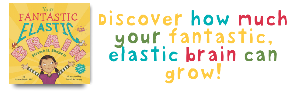 Discover how much your fantastic, elastic brain can grow!