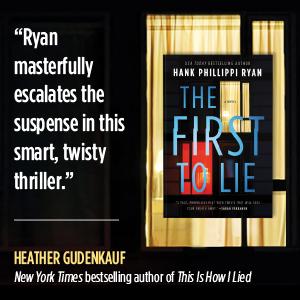 The First to Lie Hank Phillippi Ryan