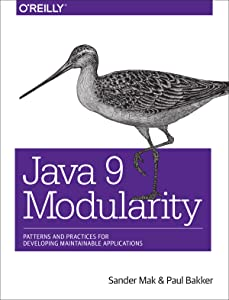Java 9 Modularity: Patterns and Practices for Developing Maintainable Applications