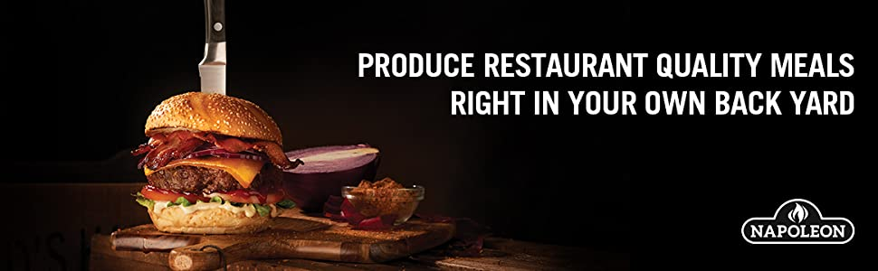 Napoleon - Produce Restaurant quality meals right in your own back yard