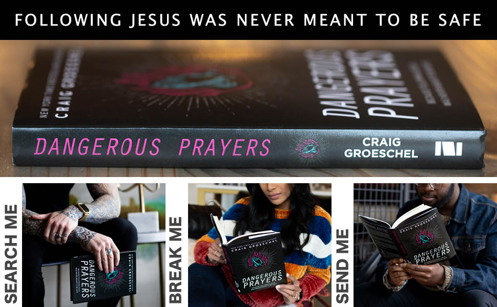 Dangerous Prayers, Prayer, Craig Groeschel, God's will, Purpose, Direction