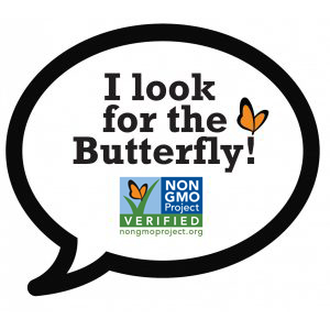 """Non-GMO Project Verified """"I look for the Butterfly!"""""""