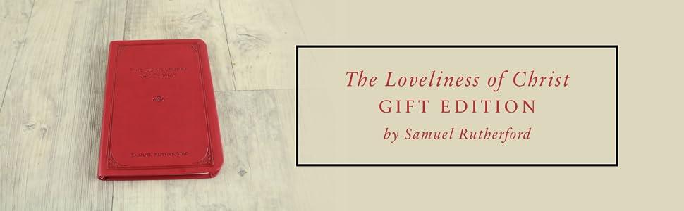 loveliness of Christ, samuel rutherford