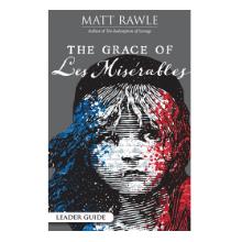 The Grace of Les Miserables Leader Guide