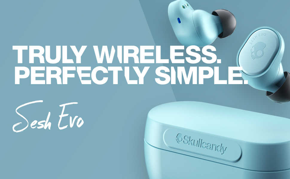 Sesh Evo - True Wireless, Perfectly Simple