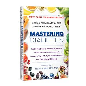 Mastering Diabetes, Cyrus Khambatta, Robby Barbarom, vegan cookbooks