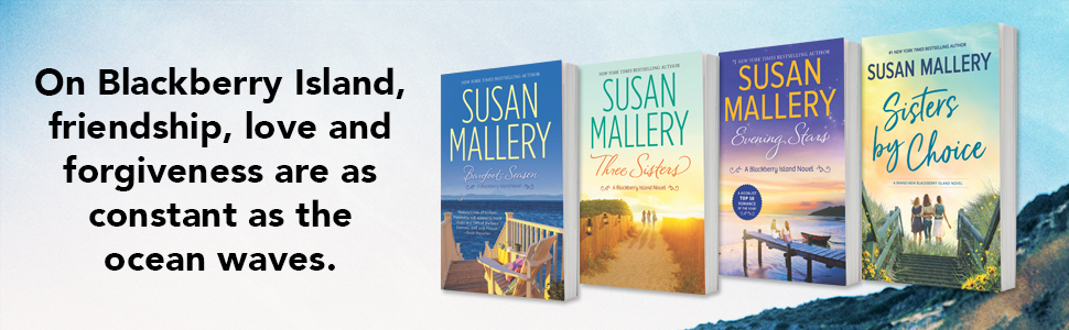 The Blackberry Island series by Susan Mallery, contemporary romance, women's fiction, small town