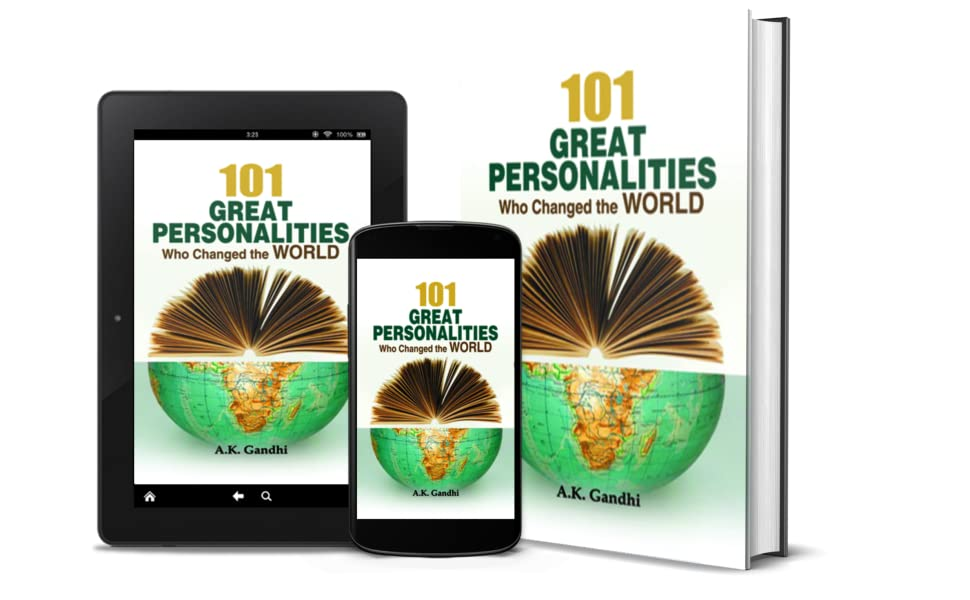 101 Great Personalities Who Change the World by A.K. Gandhi