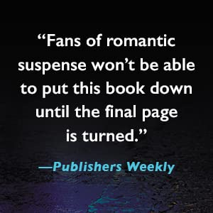 """""""Fans of romantic suspense won't be able to put this book down...""""-Publishers Weekly"""