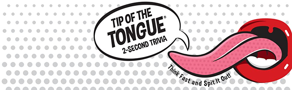 Tip of the Tongue 2-Second Trivia