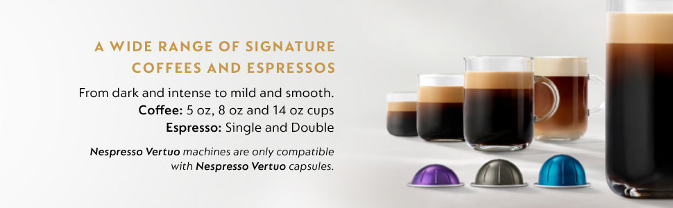 A wide range of signature coffees and espressos -- From dark and intense to mild and smooth