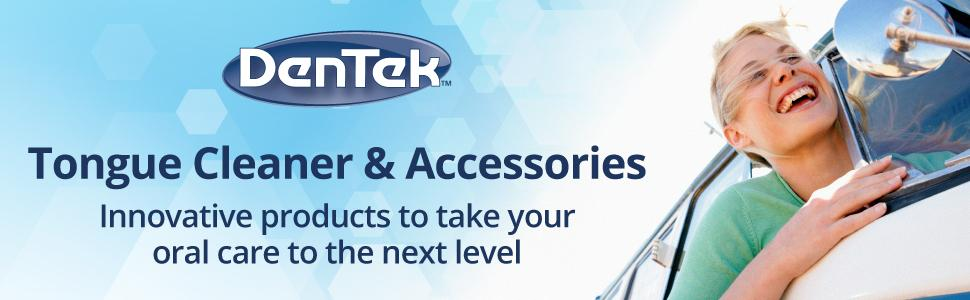 DenTek Tongue Cleaner & Accessories | Innovative products to take your oral care to the next level