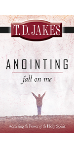 anointing fall on me t.d. jakes