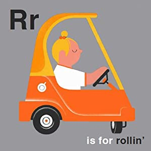 r is for rollin'