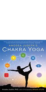 anodea judith, chakra, chakras, chakra yoga, yoga, anodea judith's chakra yoga, opening chakras