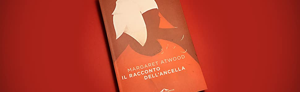 Atwood, Margaret Atwood, Racconto dell'ancella, Handmaid's tale