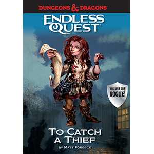 to catch a thief;rogue;endless quest;d&d;dungeons & dragons;fantasy books for kids;tabletop gaming