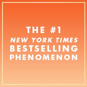 """The #1 New York Times Bestselling Phenomenon"""