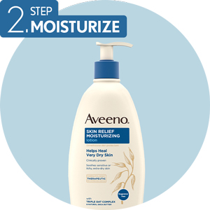 Step 2 Moisturize with Aveeno Skin Relief Moisturizing Lotion for Extra Dry, Sensitive, Itchy Skin