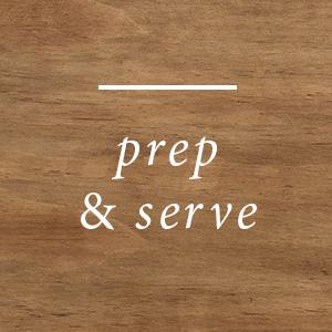 prep amp; serve