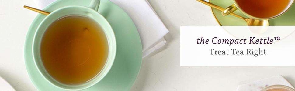 compact kettle treat tea right