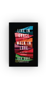 Live in grace walk in love