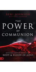 The Power of Communion Beni Johnson Bill Johnson