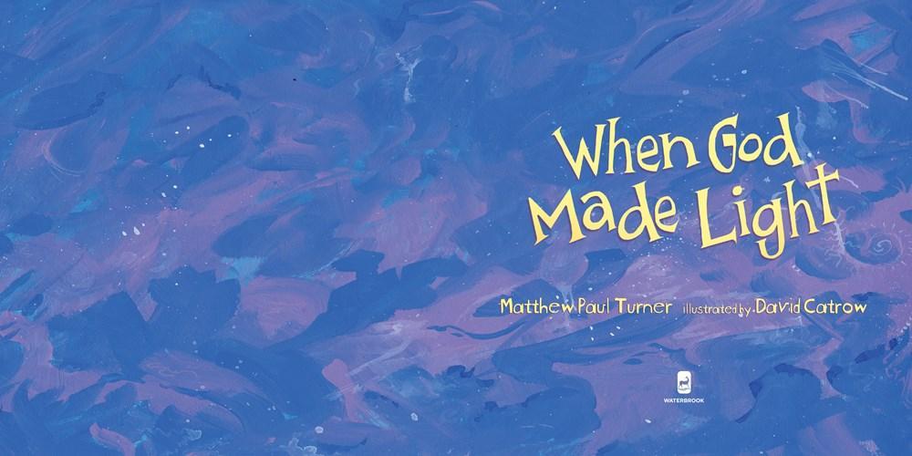 Amazon When God Made Light 9781601429209 Matthew Paul Turner