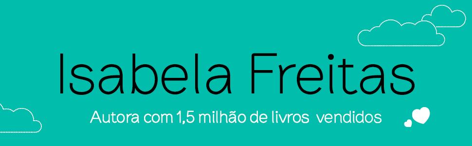 Isabela Freitas, Não se humilha, Não se apega, Não se iluda, Não se enrola, relacionamento