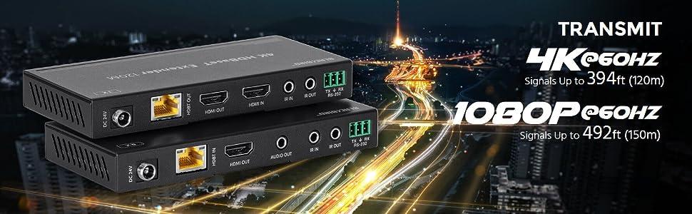 transmit 4k@60Hz signals up to 394ft 120m 1080p@60Hz signals up to 492ft 150m