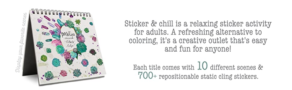 Design 10 Scenes with 800+ Repositionable Stickers A Fun Gift and Relaxing Adult Activity Book Easy Succulents /& Crystals Sticker /& Chill