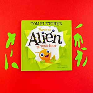There's an Alien in Your Book: Amazon co uk: Tom Fletcher