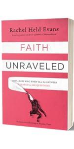 Faith Unraveled, Rachel Held Evans, RHE, inspired Rachel Held Evans