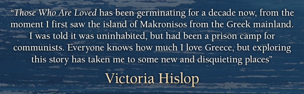 Victoria Hislop, Those Who Are Loved, Makronisos