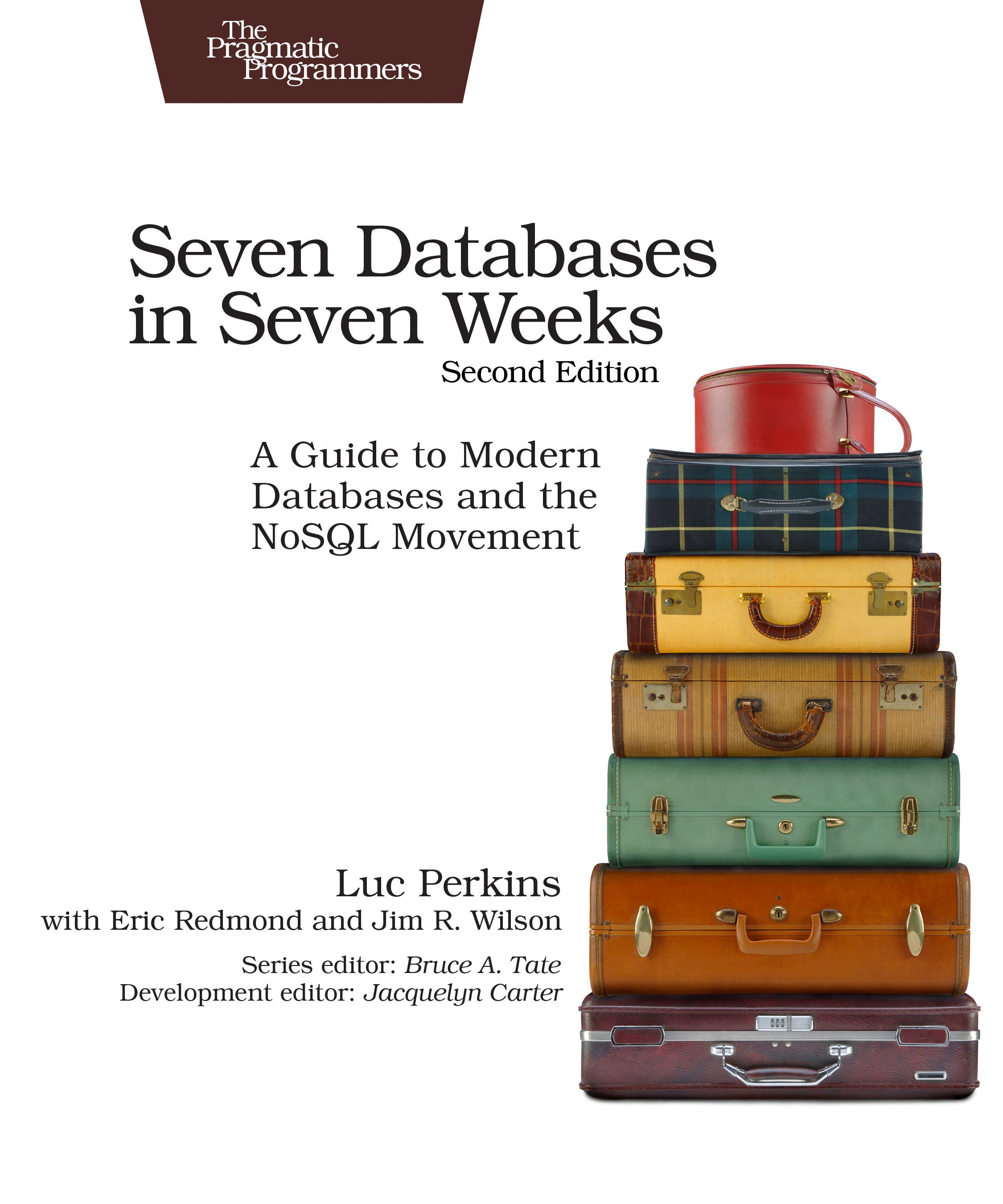 Seven databases in seven weeks a guide to modern databases and the seven databases in seven weeks a guide to modern databases and the nosql movement fandeluxe Gallery
