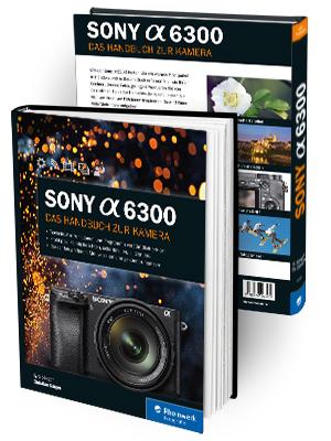 Sony Alpha 6300 Hand-Buch Bedienungs-Anleitung